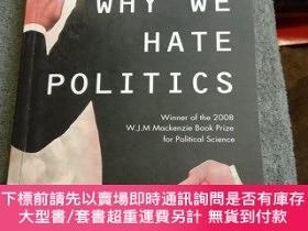 二手書博民逛書店Why罕見We Hate Politics(原版書 16開本)樣書Y165164 Colin Hay Poli