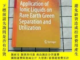二手書博民逛書店Application罕見of lonic Liquids on Rare Earth Green Separat