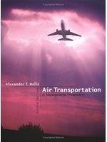 二手書博民逛書店 《Air Transportation: A Management Perspective》 R2Y ISBN:0534534783│AlexanderT.Wells