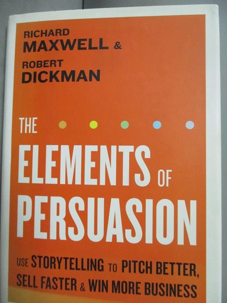 【書寶二手書T6/心理_LKD】The Elements of Persuasion: Use Storytelling