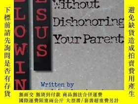二手書博民逛書店英文原版書罕見Following Jesus Without Dishonoring Your Parents