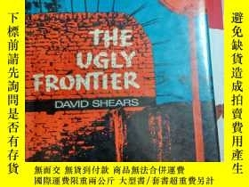 二手書博民逛書店THE罕見UGLY FRONTIER 醜陋的前沿(英文,原版舊書 ,精裝)Y11897 david Shear