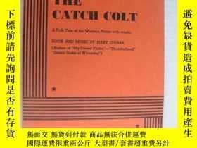 二手書博民逛書店稀見書,保存好罕見The Catch Colt:a folk t