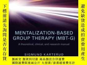 二手書博民逛書店Mentalization-based罕見Group Therapy (mbt-g): A Theoretical