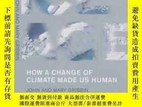 二手書博民逛書店Ice罕見Age: How a Change of Climat