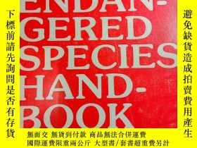 二手書博民逛書店THE罕見ENDAN-CERED SPECIES HAND-BOOK 物種手冊Y11897 見圖 見圖 出版