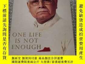二手書博民逛書店One罕見Life is not enough; An Autobiography只活一次不夠,印度總理辛格自傳奇