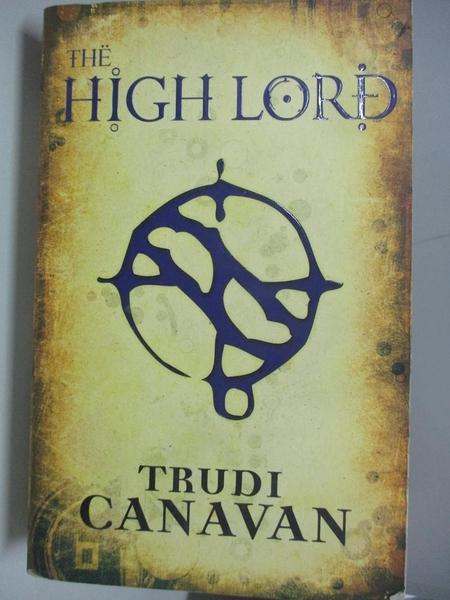 【書寶二手書T2/原文小說_AML】The High Lord : Book 3 of the Black Magician_Trudi Canavan