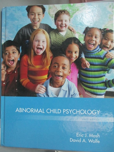 【書寶二手書T4/心理_QON】Abnormal Child Psychology_Mash, Eric J./ Wolfe, David A.