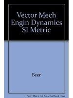 二手書博民逛書店 《Vector Mech Engin Dynamics SI Metric》 R2Y ISBN:0070876983│Beer
