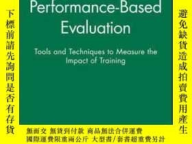 二手書博民逛書店Performance-Based罕見Evaluation: Tools and Techniques to Me