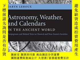 二手書博民逛書店Astronomy,罕見Weather, And Calendars In The Ancient World
