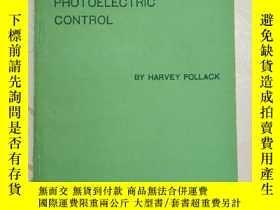 二手書博民逛書店PHOTOELECTRIC罕見CONTROL(光電控制)館藏書Y351358 HARVEY POLLACK H