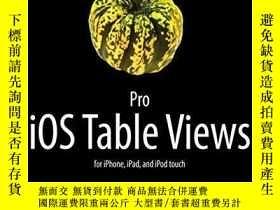二手書博民逛書店Pro罕見Ios Table ViewsY256260 Tim Duckett Apress 出版2012