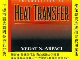 二手書博民逛書店Introduction罕見To Heat Transfer-傳熱學概論Y436638 Vedat S. Ar