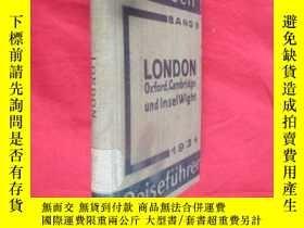二手書博民逛書店LONDON罕見OXFORD,CAMBRIDGE INSEL WIGHT (1931年,內有地圖) 外文原版Y