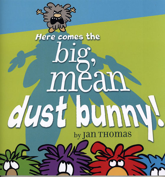 【麥克書店】HERE COMES THE BIG, MEAN DUST BUNNY! /英文繪本《主題:自然發音》作家:Jan Thomas