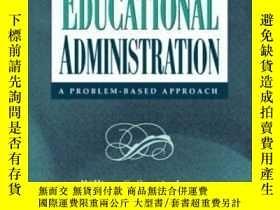 二手書博民逛書店Educational罕見Administration: A Problem-based Approach-教育管