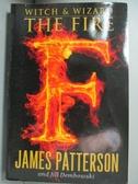 【書寶二手書T3/原文小說_KEW】Witch and Wizard: the Fire_James Patterson