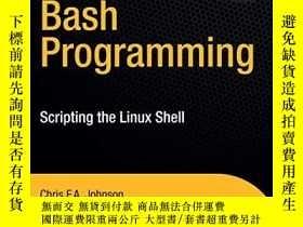 二手書博民逛書店Pro罕見Bash ProgrammingY256260 Chris Johnson Apress 出版20