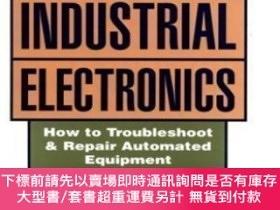 二手書博民逛書店Technician s罕見Guide To Industrial Electronics: How To Tro