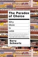 二手書博民逛書店 《The Paradox of Choice: Why More Is Less》 R2Y ISBN:0060005688│Harper Collins