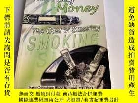 二手書博民逛書店Burning罕見Money : The Cost of Smoking ( : the Deadly Drug)