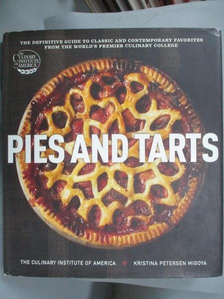 【書寶二手書T1/餐飲_XFX】Pies and Tarts: The Definitive Guide to Classic …