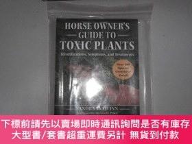 二手書博民逛書店Horse罕見Owner s Guide to Toxic Plants: Identifications, Sy