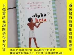 二手書博民逛書店alpha罕見beta: how 26 letters shaped the western world【32開硬