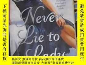 二手書博民逛書店英文原版罕見Never Lie to a Lady by Liz
