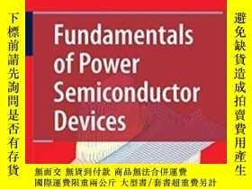 二手書博民逛書店Fundamentals罕見Of Power Semiconductor DevicesY255562 B.