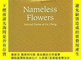 二手書博民逛書店Nameless罕見Flowers: Selected Poem
