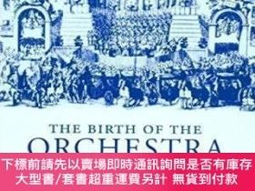 二手書博民逛書店The罕見Birth Of The OrchestraY464532 John Spitzer; Neal Z