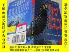 二手書博民逛書店Harry罕見the Poisonous Centipede:毒蜈蚣哈利。Y200392