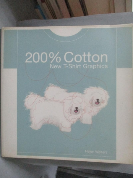 【書寶二手書T5/設計_XFY】200 Percent Cotton_WALTERS, HELEN
