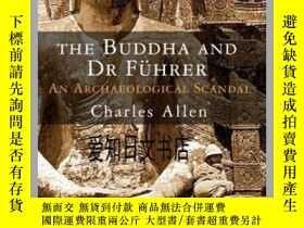 二手書博民逛書店【罕見】The Buddha and Dr Fuhrer - An Archaeological Scandal奇