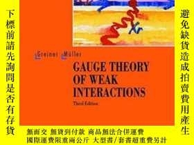 二手書博民逛書店Gauge罕見Theory Of Weak InteractionsY255562 Walter Greine