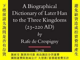 二手書博民逛書店罕見!【包 】A Biographical Dictionary of Later Han to the Thre