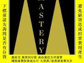 二手書博民逛書店罕見Mastery專精力:從直覺、興趣到精通,英文原版Y449990 Robert Greene 著 Pro