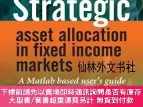 二手書博民逛書店【罕見】Strategic Asset Allocation In Fixed Income MarketsY