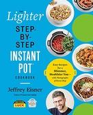 2021 美國暢銷書排行榜 The Lighter Step-By-Step Instant Pot Cookbook: Easy Recipes for a Slimmer, Healthier You
