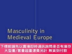 二手書博民逛書店Masculinity罕見In Medieval EuropeY255174 Dawn Hadley Rout