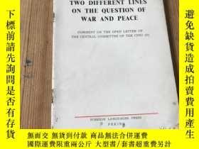 二手書博民逛書店TWO罕見DIFFERENT LINES ON THE QUESTION OF WAR AND PEACE( D4