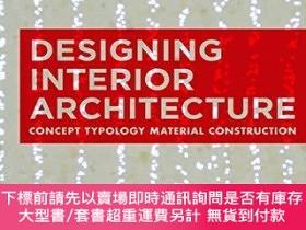 二手書博民逛書店Designing罕見Interior Architecture: Concept, Typology, Mate