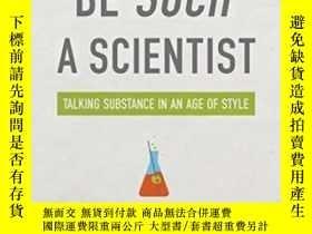 二手書博民逛書店Don t罕見Be Such A ScientistY364682 Randy Olson Island Pr