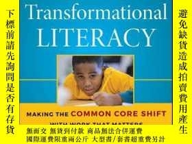 二手書博民逛書店Transformational罕見Literacy: Making the Common Core Shift
