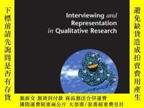 二手書博民逛書店Interviewing罕見And Representation In Qualitative Research