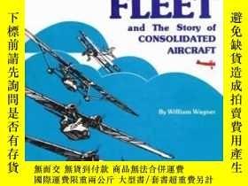 二手書博民逛書店Reuben罕見Fleet And The Story Of Consolidated AircraftY25