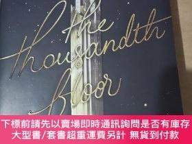 二手書博民逛書店第1000層樓罕見英文原版 文學小說 The Thousandth Floor 1-Y19662 Kathar